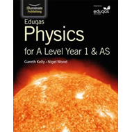 Eduqas Physics for A Level Year 1 & AS: Student Book (BOK)