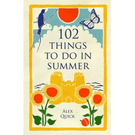 102 Things to Do in Summer (BOK)