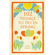 102 Things to Do in Spring (BOK)