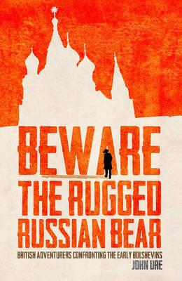 Beware the Rugged Russian Bear (BOK)
