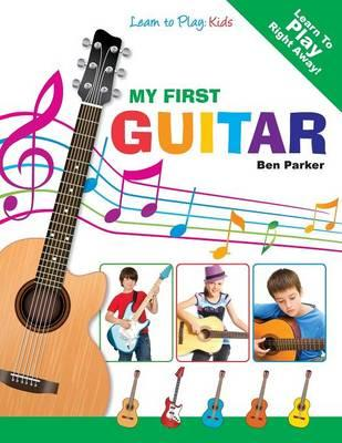 My First Guitar - Learn To Play: Kids (BOK)
