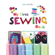 My First Sewing Book - Learn to Sew (BOK)