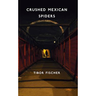 Crushed Mexican Spiders: And Possibly Forty Ships (BOK)