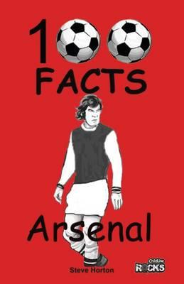 Arsenal - 100 Facts (BOK)