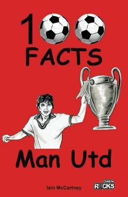 Manchester United - 100 Facts (BOK)
