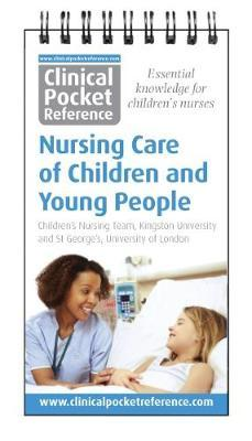 Clinical Pocket Reference Nursing Care of Children and Young (BOK)