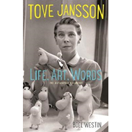 Tove Jansson Life, Art, Words (BOK)