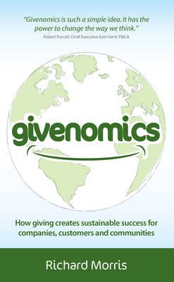 Givenomics: How Giving Creates Sustainable Success for Companies, Customers and Communities (BOK)
