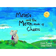 Mouse and the Moon Made of Cheese (BOK)