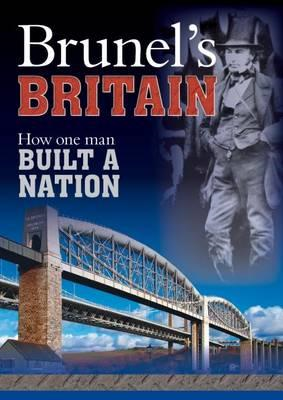 Brunel's Britain: How One Man Built a Nation (BOK)