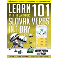 Learn 101 Slovak Verbs in 1 Day with the Learnbots (BOK)