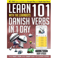 Learn 101 Danish Verbs in 1 Day with the Learnbots (BOK)