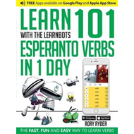 Learn 101 Esperanto Verbs in 1 Day with the Learnbots (BOK)