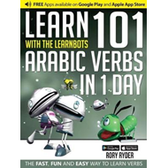 Learn 101 Arabic Verbs in 1 Day with the Learnbots (BOK)