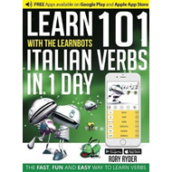 Learn 101 Italian Verbs in 1 Day with the Learnbots (BOK)
