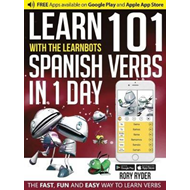 Learn 101 Spanish Verbs in 1 Day with the Learnbots (BOK)