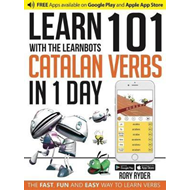 Learn 101 Catalan Verbs in 1 Day with the Learnbots (BOK)