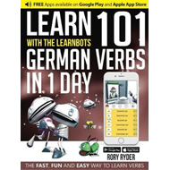 Learn 101 German Verbs in 1 Day with the Learnbots (BOK)