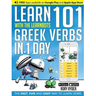 Learn 101 Greek Verbs in 1 Day with the Learnbots (BOK)