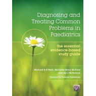 Diagnosing and Treating Common Problems in Paediatrics (BOK)