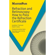 Refraction and Retinoscopy: How to Pass the Refraction Certi (BOK)