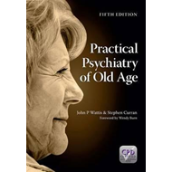 Practical Psychiatry of Old Age, Fifth Edition (BOK)