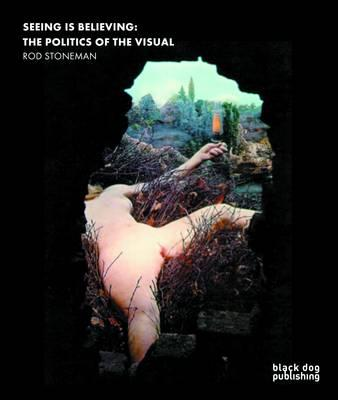 Seeing is Believing: The Politics of the Visual (BOK)