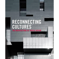Reconnecting Cultures: The Architecture of Rocco Design (BOK)