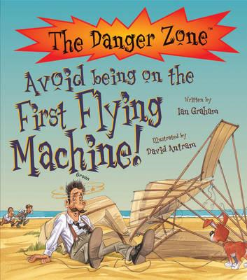 Avoid Being On The First Flying Machine! (BOK)