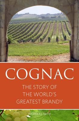 Cognac: The Story of the World's Greatest Brandy (BOK)