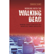 Working with the Walking Dead: Winning Career Strategies in (BOK)
