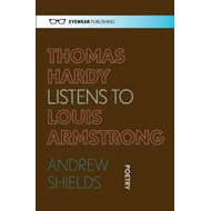 Thomas Hardy Listens to Louis Armstrong (BOK)