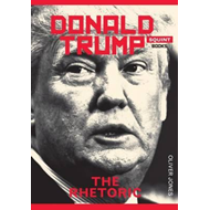 Donald Trump: The Rhetoric (BOK)