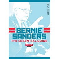 Bernie Sanders: The Essential Guide (BOK)