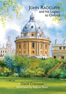 John Radcliffe and His Legacy to Oxford (BOK)