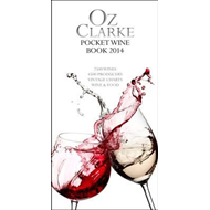 Oz Clarke Pocket Wine Book: 7500 Wines, 4000 Producers, Vintage Charts, Wine and Food: 2014 (BOK)