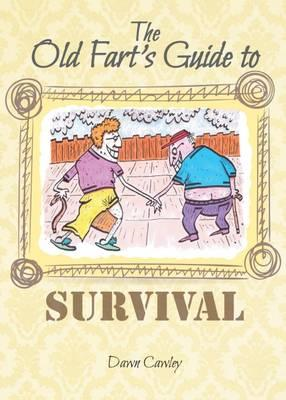 Old Fart's Guide to Survival (BOK)