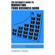 Authority Guide to Marketing Your Business Book (BOK)