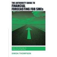 Authority Guide to Financial Forecasting for SMEs (BOK)