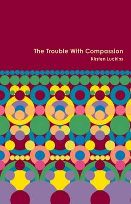 Trouble with Compassion (BOK)