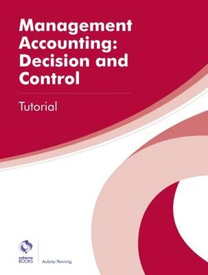 Management Accounting: Decision and Control Tutorial (BOK)