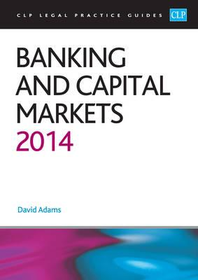 Banking and Capital Markets 2014: LPC Guide: 2014 (BOK)