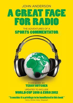 A Great Face for Radio: The Adventures of a Sports Commentator (BOK)