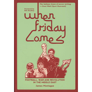 Produktbilde for When Friday Comes - Football, War and Revolution in the Middle East (BOK)