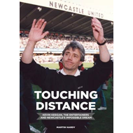 Touching Distance: Kevin Keegan, the Entertainers and Newcas (BOK)