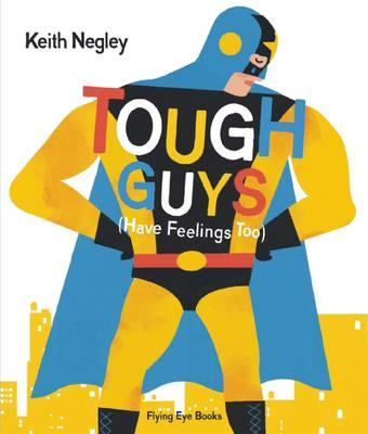 Tough Guys Have Feelings Too (BOK)
