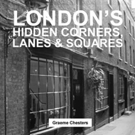 London's Hidden Corners, Lanes & Squares (BOK)