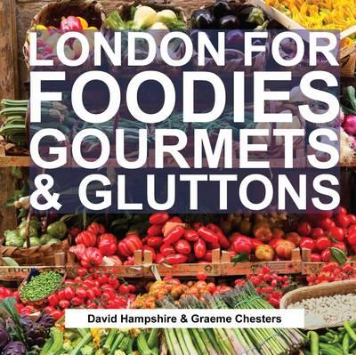 London for Foodies, Gourmets & Gluttons (BOK)