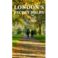 London's Secret Walks (BOK)