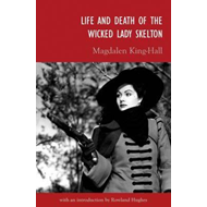 Life and Death of the Wicked Lady Skelton (BOK)